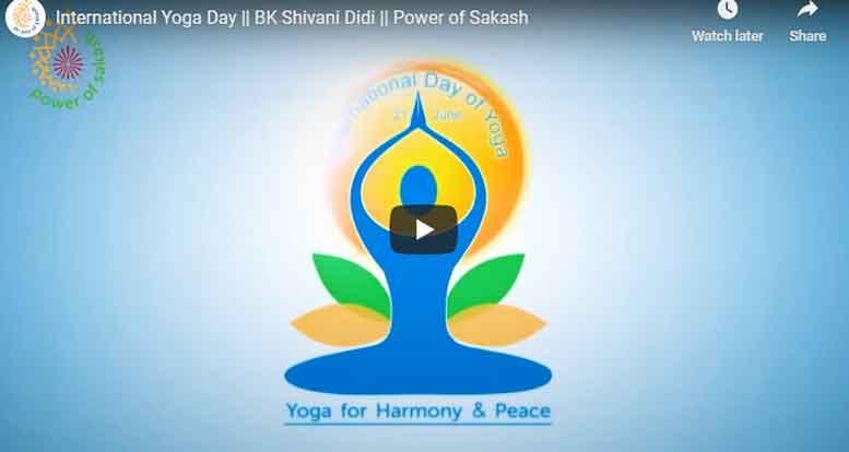International Yoga Day || BK Shivani Didi || Power of Sakash